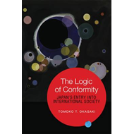 The Logic of Conformity: Japan's Entry into International Society (BOK)