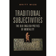 Traditional Subjectivities: The Old English Poetics of Mentality (BOK)