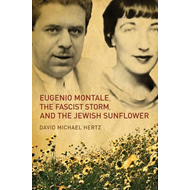 Eugenio Montale, The Fascist Storm and the Jewish Sunflower (BOK)