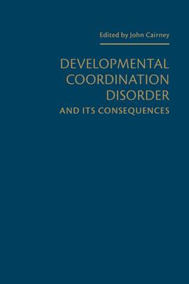 Developmental Coordination Disorder and its Consequences (BOK)