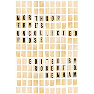 Northrop Frye's Uncollected Prose (BOK)