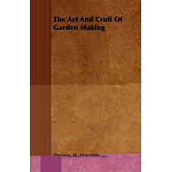 Art And Craft Of Garden Making (BOK)
