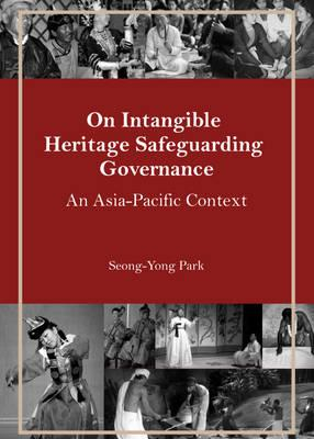 On Intangible Heritage Safeguarding Governance: An Asia-Pacific Context (BOK)