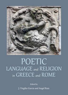 Poetic Language and Religion in Greece and Rome (BOK)