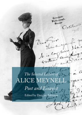 The Selected Letters of Alice Meynell: Poet and Essayist (BOK)