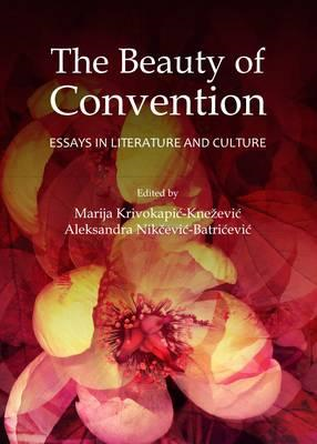 The Beauty of Convention: Essays in Literature and Culture (BOK)