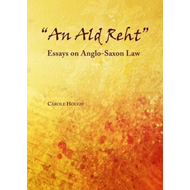 """An Ald Reht"": Essays on Anglo-Saxon Law (BOK)"