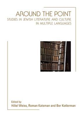 Around the Point: Studies in Jewish Literature and Culture in Multiple Languages (BOK)