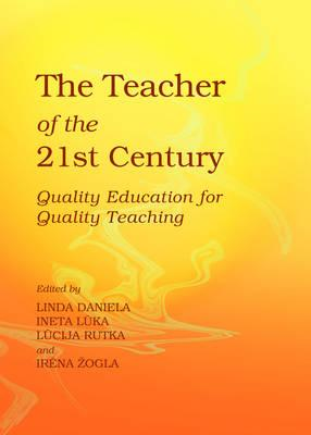 The Teacher of the 21st Century: Quality Education for Quality Teaching (BOK)