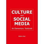 Culture and Social Media: An Elementary Textbook (BOK)