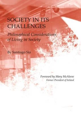 Society in its Challenges: Philosophical Considerations of Living in Society (BOK)
