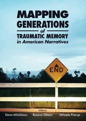 Mapping Generations of Traumatic Memory in American Narratives (BOK)