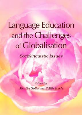 Language Education and the Challenges of Globalisation: Sociolinguistic Issues (BOK)