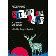 Redefining Kitsch and Camp in Literature and Culture (BOK)