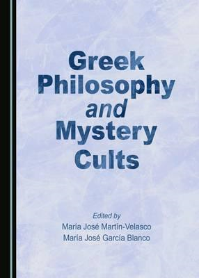 Greek Philosophy and Mystery Cults (BOK)
