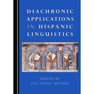 Diachronic Applications in Hispanic Linguistics (BOK)