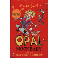 Opal Moonbaby and the Best Friend Project (BOK)