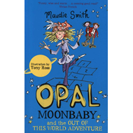 Opal Moonbaby and the Out of This World Adventure (BOK)