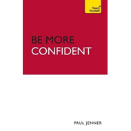 Be More Confident: Teach Yourself (BOK)
