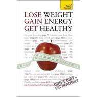 Lose Weight, Gain Energy, Get Healthy: Teach Yourself (BOK)