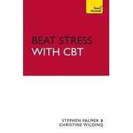 Beat Stress with CBT: Teach Yourself (BOK)