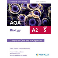 AQA A2 Biology Student Unit Guide New Edition: Unit 5 Contro (BOK)