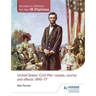 Access to History for the IB Diploma: United States Civil Wa (BOK)