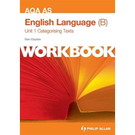 AQA AS English Language (B) Unit 1 Workbook: Categorising Te (BOK)