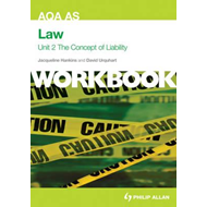 AQA AS Law Unit 2 Workbook: The Concept of Liability: Crimin (BOK)