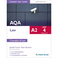 AQA A2 Law Student Unit Guide New Edition: Unit 4 (Section C (BOK)