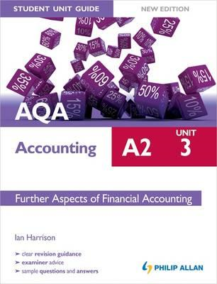 AQA A2 Accounting Student Unit Guide: Unit 3 Further Aspects (BOK)
