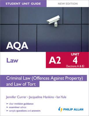 AQA A2 Law Student Unit Guide New Edition: Unit 4 (Sections (BOK)