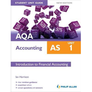 AQA AS Accounting Student Unit Guide: Unit 1 Introduction to (BOK)