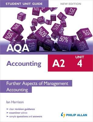 AQA A2 Accounting Student Unit Guide: Unit 4 Further Aspects (BOK)