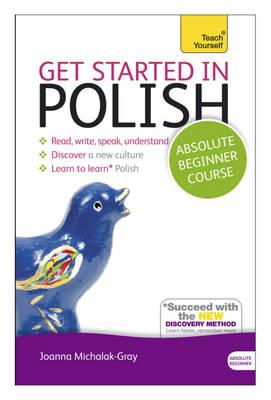 Get Started in Polish Absolute Beginner Course (BOK)