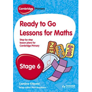 Cambridge Primary Ready to Go Lessons for Mathematics Stage 6 (BOK)