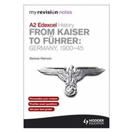 My Revision Notes Edexcel A2 History: from Kaiser to Fuhrer: (BOK)