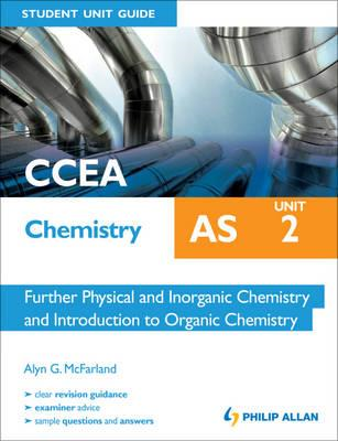 CCEA AS Chemistry Student Unit Guide: Unit 2 Further Physica (BOK)