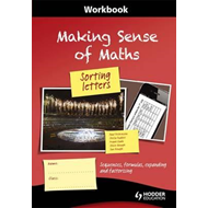 Making Sense of Maths: Sorting Letters: Sequences, Formulas, Expanding and Factorising: Workbook (BOK)