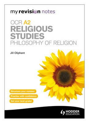 My Revision Notes: OCR A2 Religious Studies: Philosophy of R (BOK)