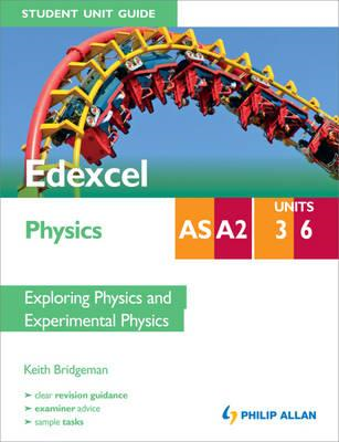 Edexcel AS/A2 Physics Student Unit Guide: Units 3 and 6 Expl (BOK)
