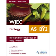 WJEC AS Biology Student Unit Guide: Unit BY2 Biodiversity an (BOK)