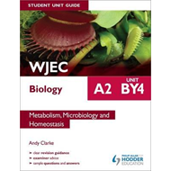 WJEC A2 Biology Student Unit Guide: Unit BY4: Metabolism, Mi (BOK)