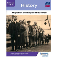 National 4 & 5 History: Migration and Empire 1830-1939 (BOK)
