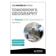 My Revision Notes: Tomorrow's Geography for Edexcel GCSE Spe (BOK)