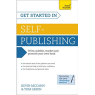 Get Started in Self-Publishing: Teach Yourself (BOK)