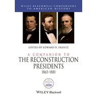 A Companion to the Reconstruction Presidents: 1865-1881 (BOK)
