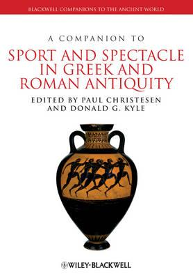 Companion to Sport and Spectacle in Greek and Roman Antiquit (BOK)