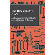 Blacksmith's Craft - An Introduction To Smithing For Apprent (BOK)