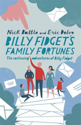 Billy Fidget's Family Fortunes: The Continuing Adventures of Billy Fidget (BOK)